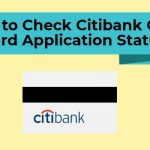 Citibank Credit Card Status – How to Apply / Pay for Citibank CC Online?
