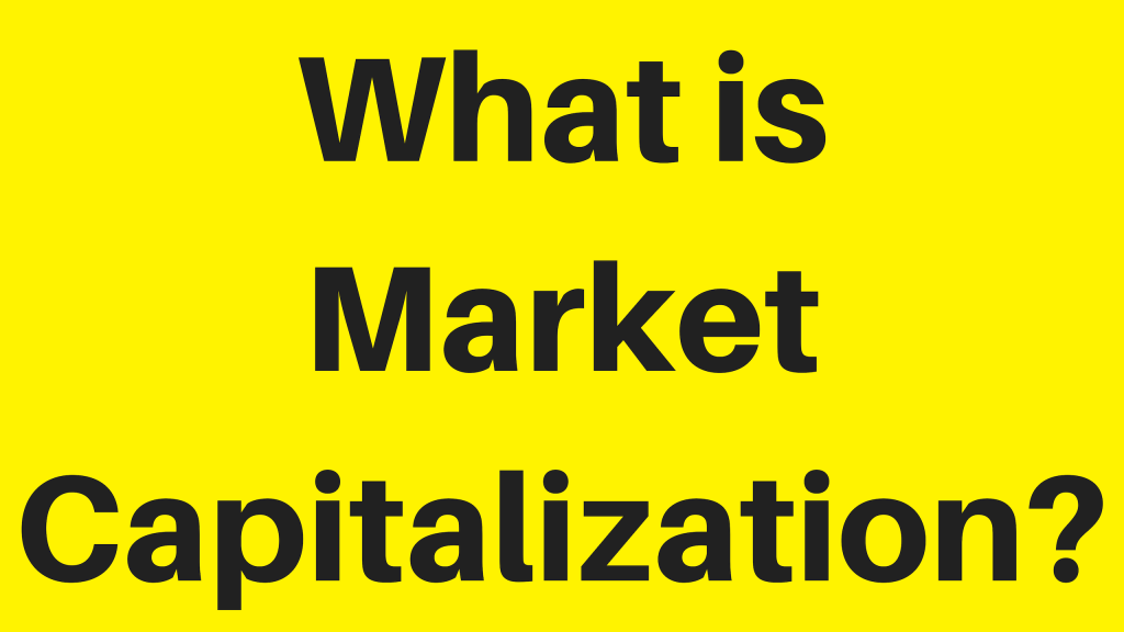 Market Capitalization Definition and Explained with Example !!
