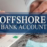 What is an Offshore Bank Account? What Should You know Before Opening it?