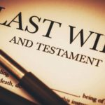 A Will: 7 Reasons to have a Will – What does the Will of a Person Mean?