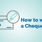 How to Write A Cheque – Learn How To Avoid Cheque Writing Mistakes