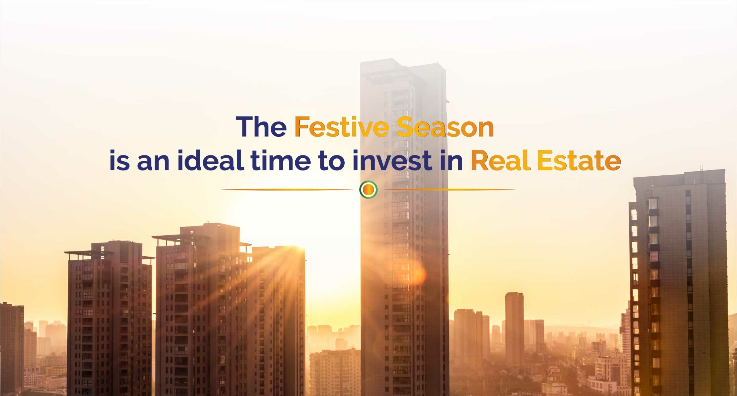 Why is the Festive Season the Perfect Time to Invest in Real Estate?
