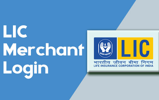LIC Merchant Portal Login: How to Login Into LIC Merchant?