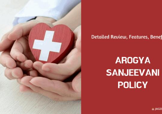 A Complete Rundown on Arogya Sanjeevani Health Insurance Policy