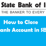 How to Close SBI Bank Account? (Detailed Process)
